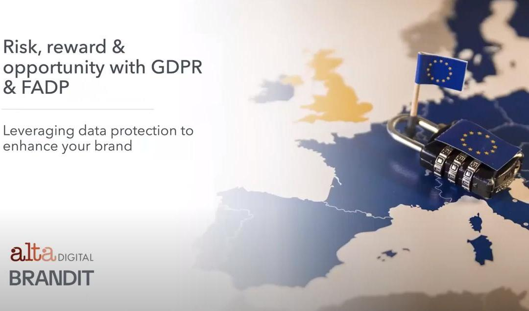 Risk, Reward and Opportunity with GDPR and FADP